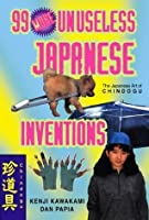 99 More Unuseless Japanese Inventions