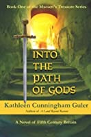 Into the Path of Gods (Macsen's Treasure Series)