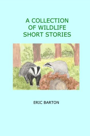 A Collection of Wildlife Short Stories Eric Barton