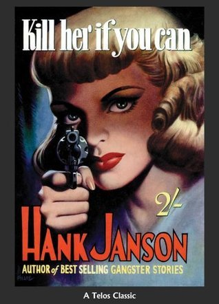 Kill Her If You Can Hank Janson