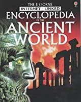 The Usborne Internet Linked Encyclopedia Of The Ancient World