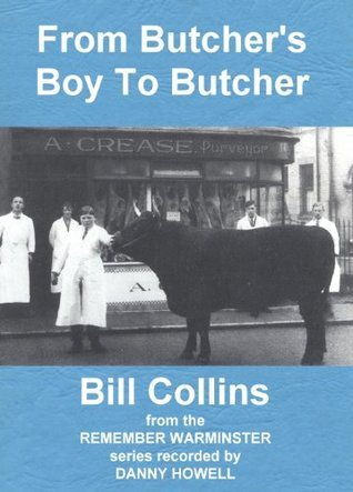 From Butchers Boy To Butcher  by  Bill Collins