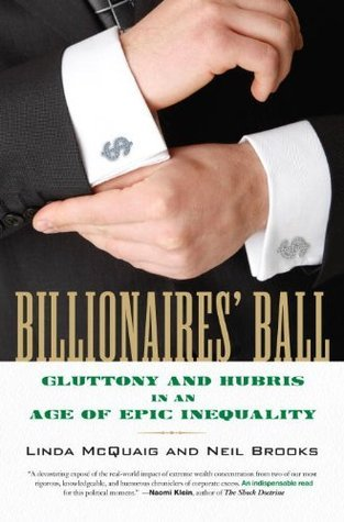 Billionaires Ball: Gluttony and Hubris in an Age of Epic Inequality Linda McQuaig