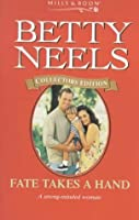 Fate Takes a Hand (Betty Neels Collector's Editions)