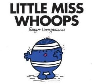 Little Miss Whoops. Roger Hargreaves Roger Hargreaves