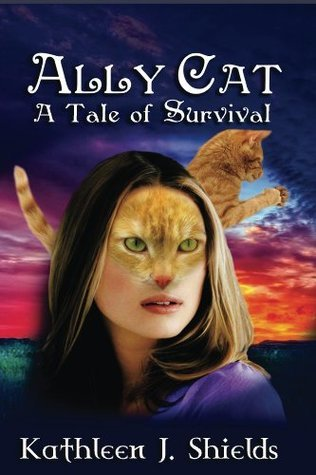 Ally Cat, A Tale of Survival  by  Kathleen J. Shields