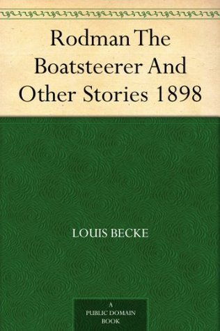Rodman The Boatsteerer And Other Stories 1898  by  Louis Becke