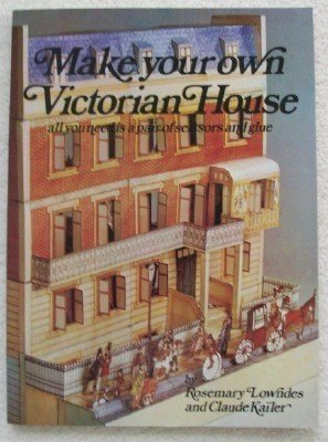 Make Your Own Victorian House  by  Claude Kailer