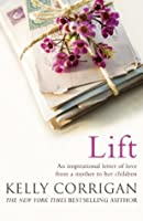 Lift: An inspirational letter of love from a mother to her children
