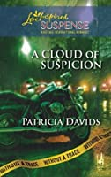 A Cloud of Suspicion (Mills & Boon Love Inspired Suspense) (Without a Trace - Book 4)