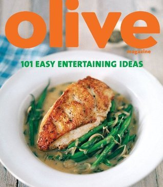 Olive: 101 Easy Entertaining Ideas  by  Janine Ratcliffe
