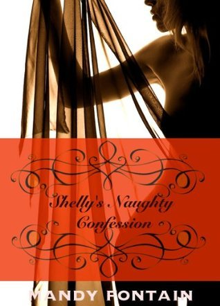 Shellys Naughty Confession  by  Mandy Fontain