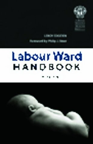 The Labour Ward Handbook, second edition  by  Leroy Edozien