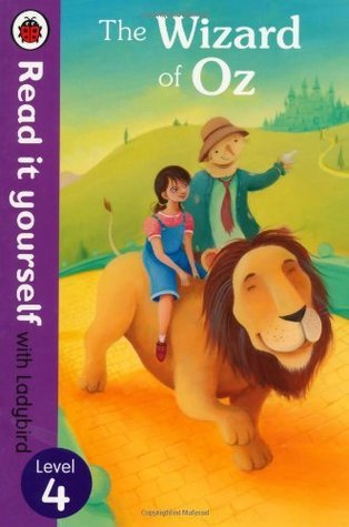 The Wizard of Oz - Read it yourself with Ladybird: Level 4  by  Ladybird Books. Ltd.
