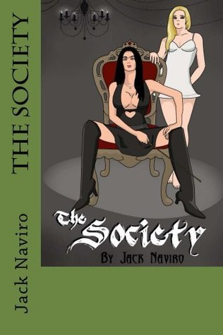 The Society  by  Jack Naviro