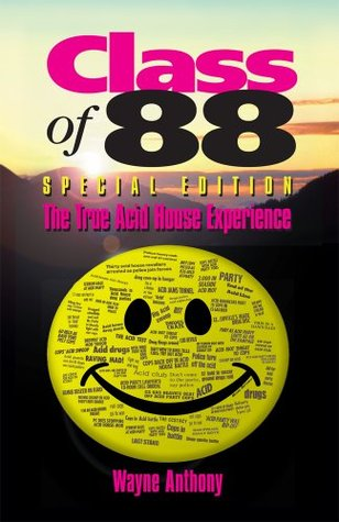 Class of 88 - The True Acid House Experience (Special Edition 2011) Wayne Anthony