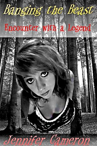 Banging the Beast: Encounter with a Legend Jennifer Cameron