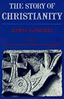 Story of Christianity: Volume 1: The Early Church to the Reformation (The Story of Christianity)