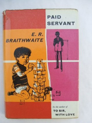 Paid Servant  by  Edward R. Braithwaite