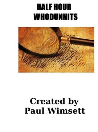 Half Hour Whodunnits  by  Paul Wimsett