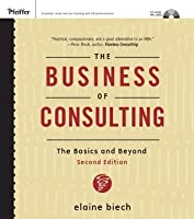 The Business of Consulting: The Basics and Beyond