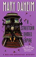 A Streetcar Named Expire (Bed-and-Breakfast Mysteries)