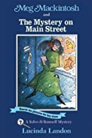 Meg Mackintosh and the Mystery on Main Street: A Solve-It-Yourself Mystery (Meg Mackintosh Mystery series)