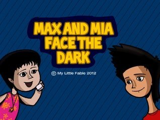 Max and Mia Face the Dark My Little Fable