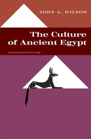 The Culture of Ancient Egypt (Phoenix Books)  by  John A. Wilson