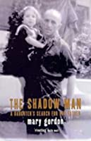 Shadow Man: A Daughter's Search for Her Father