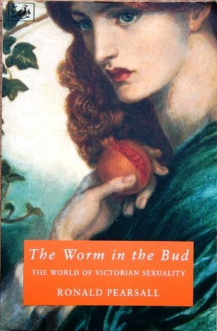 Worm in the Bud  by  Ronald Pearsall
