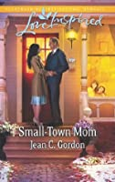 Small-Town Mom (Mills & Boon Love Inspired)