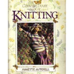 The Country Diary Book Of Knitting  by  Annette Mitchell