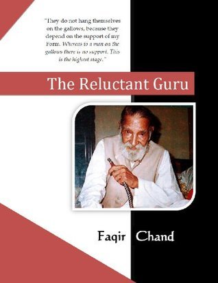 The Reluctant Guru: A Brief Introduction to the Life and Work of Baba Faqir Chand (The Chandian Effect Series) David Christopher Lane