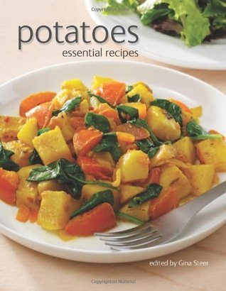 Potatoes: Essential Recipes  by  Gina Steer