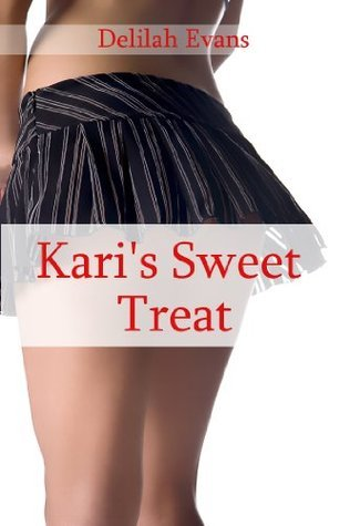 Karis Sweet Treat  by  Delilah Evans