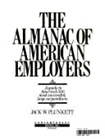 The Almanac Of American Employers: A Guide To America's 500 Most Successful Large Corporations