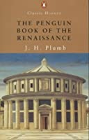 The Penguin Book Of The Renaissance (Penguin Classic History)