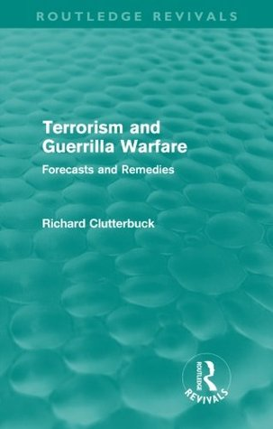 Terrorism in an Unstable World Richard Clutterbuck