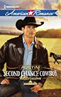 Austin: Second Chance Cowboy (Mills & Boon American Romance) (Harts of the Rodeo - Book 4)