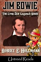 Jim Bowie (The Lone Star Legends)
