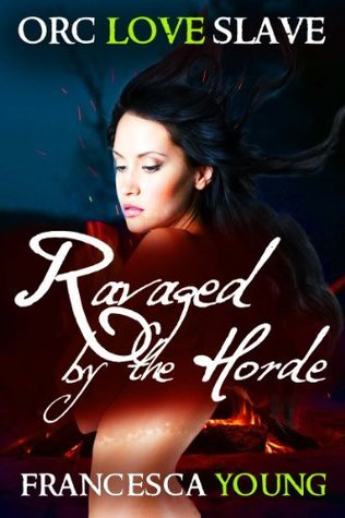 Ravaged the Horde by Francesca Young