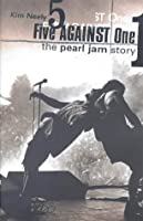 """Five Against One: """"Pearl Jam"""" Story"""