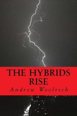 The Hybrids Rise (The Hybrid Wars Saga)  by  Andrew Woolrich