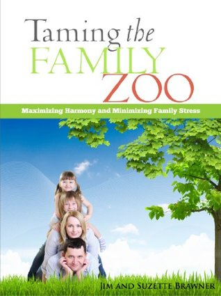 Taming The Family Zoo (The Truth And Laughter Series)  by  Jim Brawner