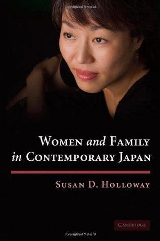 Women and Family in Contemporary Japan  by  Holloway