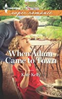 When Adam Came to Town (Mills & Boon Superromance)