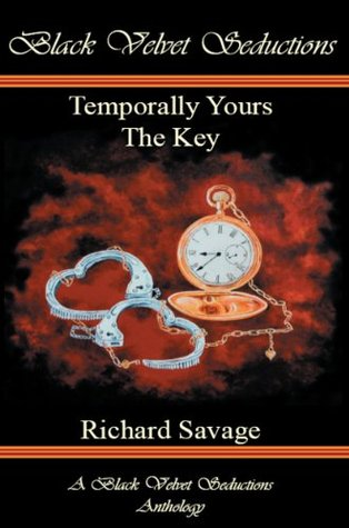 Temporally Yours & The Key Richard Savage