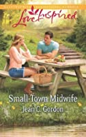Small-Town Midwife (Mills & Boon Love Inspired)