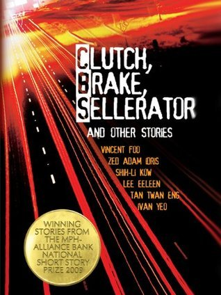 Clutch, Brake, Sellerator and Other Stories Ivan Yeo